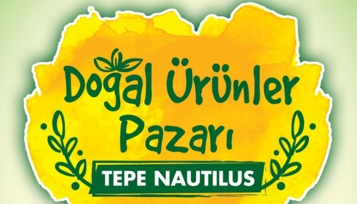 Tepe Nautilus Doğal Ürünler Pazarına Ev Sahipliği Yapıyor