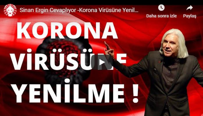 Sinan Ergin Cevaplıyor - Korona Virüsüne Yenilme!