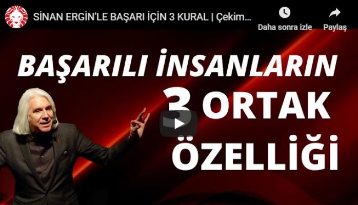 SİNAN ERGİN'LE BAŞARI İÇİN 3 KURAL