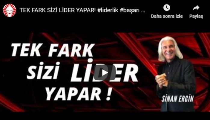 TEK FARK SİZİ LİDER YAPAR !